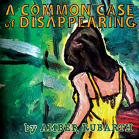 A Common Case of Disappearing - Amber Rubarth (2011)